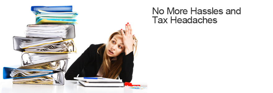 No More Hassles and Tax Headaches
